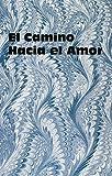 El Camino Hacia El Amor (Spanish Edition) (0915388146) by John L. Thomas
