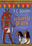 The Slayers of Seth: A Story of Intrigue and Murder Set in Ancient Egypt (0312282648) by Doherty, P. C.