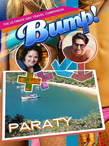 Bump! The Ultimate Gay Travel Companion - Paraty