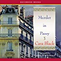 Murder in Passy: An Aimée Leduc Investigation, Book 11 Audiobook by Cara Black Narrated by Carine Montbertrand
