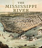 img - for The Mississippi River in Maps & Views: From Lake Itasca to The Gulf of Mexico book / textbook / text book