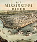 The Mississippi River in Maps & Views...
