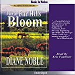 When the Far Hills Bloom: California Chronicles #1 | Diane Noble