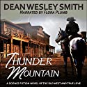 Thunder Mountain Audiobook by Dean Wesley Smith Narrated by Flora Plumb