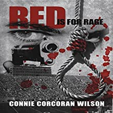 Red Is for Rage Audiobook by Connie Corcoran Wilson Narrated by Connie Corcoran Wilson