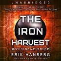 The Iron Harvest: The Lattice Trilogy, Book 2 Audiobook by Erik Hanberg Narrated by Doug Mackey