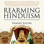 Rearming Hinduism: Nature Hinduphobia and the Return of Indian Intelligence | Vamsee Juluri