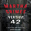Vertigo 42: A Richard Jury Mystery, Book 23 Audiobook by Martha Grimes Narrated by Steve West