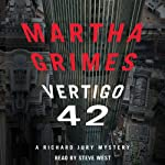 Vertigo 42: A Richard Jury Mystery, Book 23 (       UNABRIDGED) by Martha Grimes Narrated by Steve West