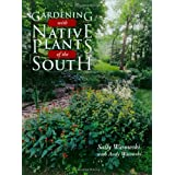 Gardening with Native Plants of the South ~ Sally Wasowski
