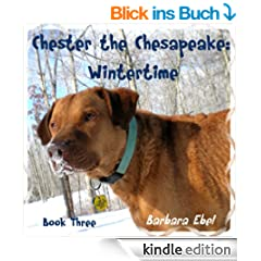 Chester the Chesapeake Book Three: Wintertime (The Chester the Chesapeake Series)