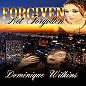 Forgiven. Not Forgotten. | [Dominique Wilkins]