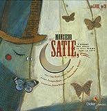Monsieur Satie : L'homme qui avait un petit piano dans la t�te (Livre-disque)