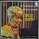 If I Embarrass You-Tell Your Friends ~ Belle Barth