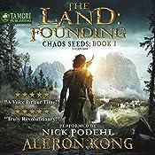 The Land: Founding: A LitRPG Saga: Chaos Seeds, Book 1 | [Aleron Kong]
