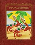 Upon A Shore Level F (McGraw-Hill Reading)
