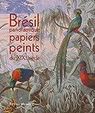 echange, troc Bernard Jacqué, Bruno Foucart, Jean-Marie Granier, Jean-Pierre Fourcade - Brésil panoramique : Papiers peints du XIXe siècle