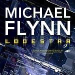 Lodestar: Firestar, Book 3 (       UNABRIDGED) by Michael Flynn Narrated by Malcom Hillgartner