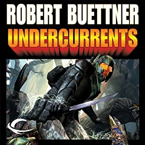 Undercurrents: Orphan's Legacy, Book 2 | [Robert Buettner]