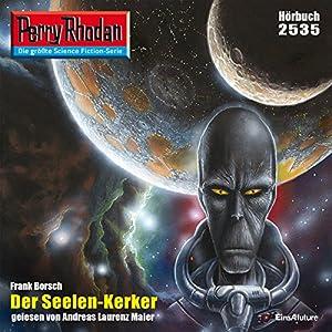 Der Seelen-Kerker (Perry Rhodan 2535) Hörbuch
