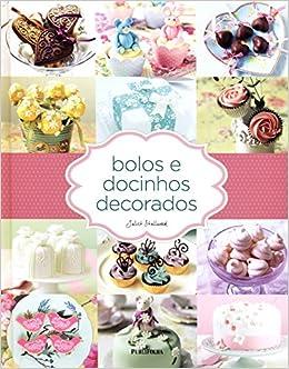 Bolos e Docinhos Decorados (Em Portugues do Brasil