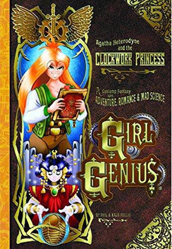 Girl Genius Volume 5: Agatha Heterodyne & The Clockwork Princess (v. 5)