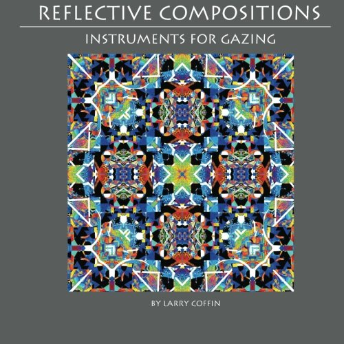 Reflective Compositions: Subtitle:Instruments For Gazing
