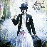 echange, troc Thomas Fersen - Trois Petits Tours