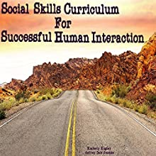Social Skills Curriculum for Successful Human Interactions Audiobook by Jeffrey Jeschke Narrated by Kimberly Hughey