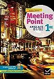 Meeting Point Anglais 1re Toutes séries éd 2011 - Manuel de l'élève