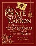 The Anti-Pirate Potato Cannon: And 10...