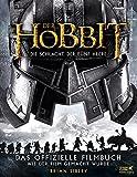 Der Hobbit: Die Schlacht der Fünf Heere - Das offizielle Filmbuch: Wie der Film gemacht wurde