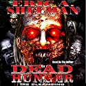 Dead Hunger IX: The Cleansing Audiobook by Eric A. Shelman Narrated by Eric A. Shelman