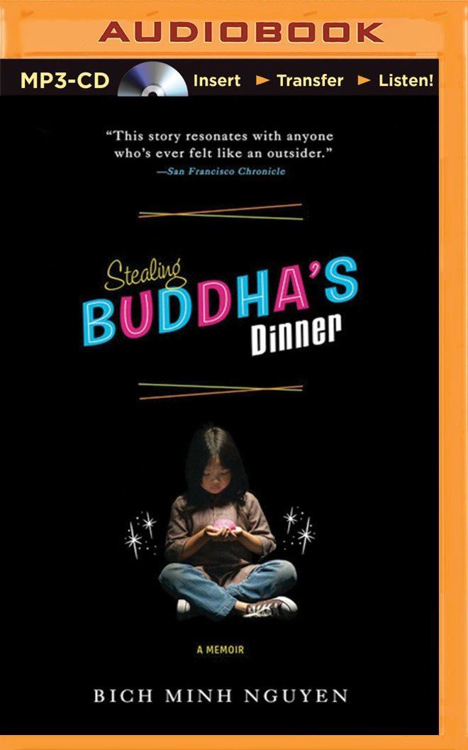 Stealing Buddha's Dinner: Bich Minh Nguyen, Alice H. Kennedy ...