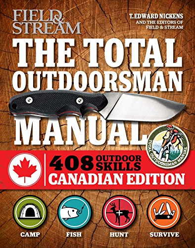 the-total-outdoorsman-manual-canadian-edition-312-essential-skills-field-stream