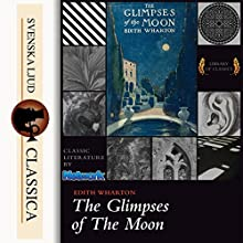 The Glimpses of the Moon Audiobook by Edith Wharton Narrated by Elizabeth Klett