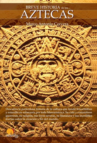 Breve Historia de los Aztecas (Spanish Edition)