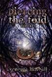Piercing the Fold: Book 1