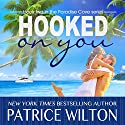 Hooked on You: Paradise Cove Series, Book 2 Audiobook by Patrice Wilton Narrated by Cynthia Vail