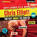 The Guy Under the Sheets: The Unauthorized Autobiography Audiobook by Chris Elliott Narrated by Chris Elliott