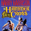 The Hammer and the Cross Audiobook by Harry Harrison Narrated by Julian Elfer