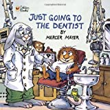 img - for Just Going to the Dentist (Little Critter) (Golden Look-Look Books) book / textbook / text book
