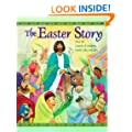 The Easter Story: From the Gospels of Matthew, Mark, Luke and John