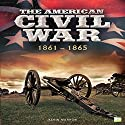 The American Civil War: 1861-1865 Audiobook by  Go Entertain Narrated by Eric Medler