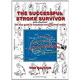 The Successful Stroke Survivor ~ Tom Balchin