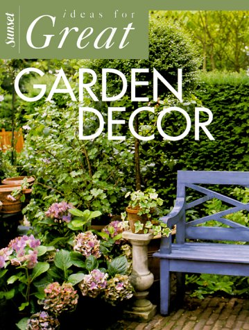 Garden Decor (Ideas for Great), Cynthia Overbeck Bix