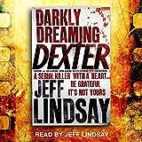 Darkly Dreaming Dexter: Dexter Book 1 (Unabridged)