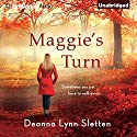 Maggie's Turn (       UNABRIDGED) by Deanna Lynn Sletten Narrated by Tanya Eby