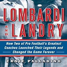 Lombardi and Landry: How Two of Pro Football's Greatest Coaches Launched Their Legends and Changed the Game Forever (       UNABRIDGED) by Ernie Palladino Narrated by Stephen Bowlby