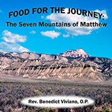 Food for the Journey: The Seven Mountains of Matthew  by Benedict Viviano Narrated by Benedict Viviano